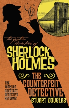 Further Adventures of Sherlock Holmes : The Counterfeit Detective, Paperback / softback Book