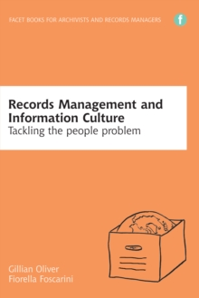 Records Management and Information Culture : Tackling the people problem, PDF eBook