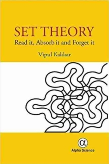 Set Theory : Read it, Absorb it and Forget it, Hardback Book