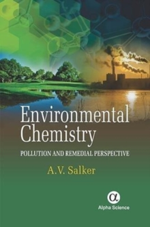 Environmental Chemistry: : Pollution and Remedial Perspective, Hardback Book
