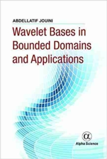 Wavelet Bases in Bounded Domains and Applications, Hardback Book