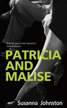 Patricia and Malise : A Novel, Hardback Book