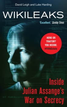 WikiLeaks : Inside Julian Assange's War on Secrecy, Paperback / softback Book