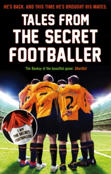 Tales from the Secret Footballer, Paperback / softback Book
