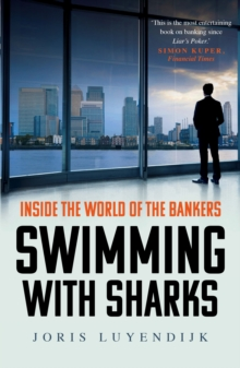 Swimming with Sharks : Inside the World of the Bankers, Paperback Book