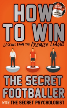 How to Win : Lessons from the Premier League, Paperback / softback Book