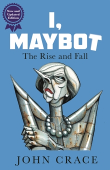 I, Maybot : The Rise and Fall, Paperback Book