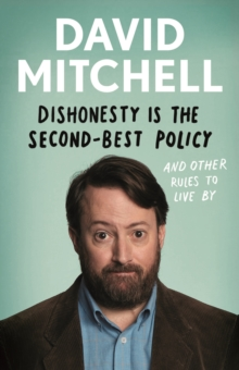 Dishonesty is the Second-Best Policy : And Other Rules to Live By, Hardback Book
