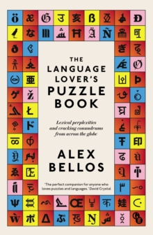 The Language Lover's Puzzle Book : Lexical perplexities and cracking conundrums from across the globe, Paperback / softback Book