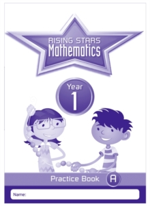 Rising Stars Mathematics Year 1 Practice Book Pack (Single Copies of Books A, B and C), Multiple copy pack Book