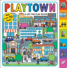 Playtown : Playtown, Board book Book