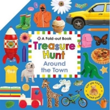 Around the Town : Fold Out Treasure Hunts, Board book Book
