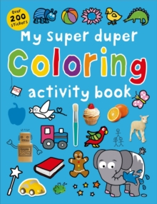 My Super Duper Colouring Activity Book : Super Dupers, Paperback / softback Book