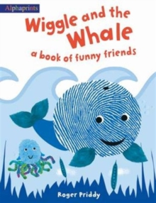 Wiggle and the Whale : A Book of Funny Friends, Paperback Book