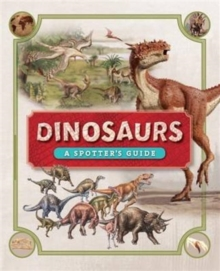 Dinosaurs: A Spotter's Guide, Hardback Book