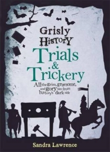 Grisly History - Trials and Trickery, Hardback Book