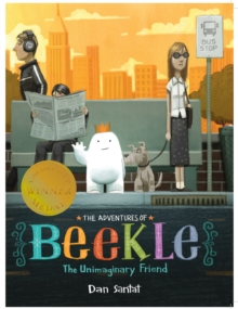 The Adventures of Beekle: The Unimaginary Friend, Paperback / softback Book