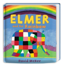 Elmer and the Rainbow : Board Book, Board book Book
