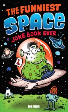 The Funniest Space Joke Book Ever, Paperback / softback Book