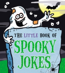 The Little Book of Spooky Jokes, Paperback / softback Book