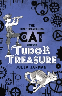 The Time-Travelling Cat and the Tudor Treasure, Paperback / softback Book