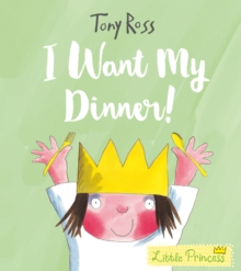 I Want My Dinner!, Paperback Book