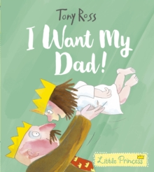 I Want My Dad!, Hardback Book