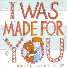 I Was Made For You, Hardback Book