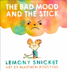The Bad Mood and the Stick, Hardback Book