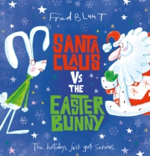 Santa Claus vs The Easter Bunny, Hardback Book
