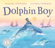 Dolphin Boy : 15th Anniversary Edition, Paperback / softback Book