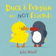 Duck and Penguin Are Not Friends, Hardback Book