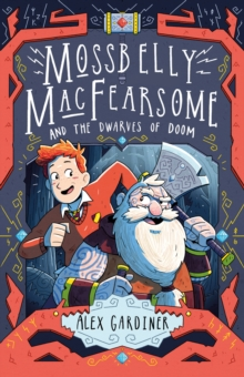 Mossbelly MacFearsome and the Dwarves of Doom, Paperback / softback Book