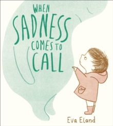 When Sadness Comes to Call, Paperback / softback Book