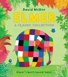 Elmer: A Classic Collection : Elmer's best-loved tales, Hardback Book
