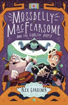 Mossbelly MacFearsome and the Goblin Army, Paperback / softback Book