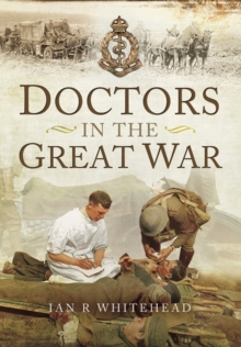 Doctors in the Great War, Paperback Book