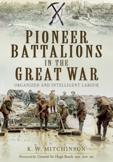 Pioneer Battalions in the Great War, Paperback / softback Book