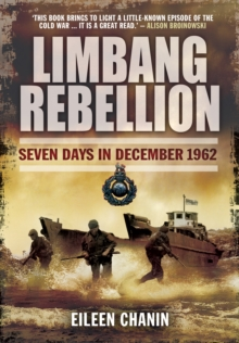 Limbang Rebellion : Seven Days in December 1962, Hardback Book