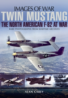 Twin Mustang: The North American F-82 at War, Paperback / softback Book
