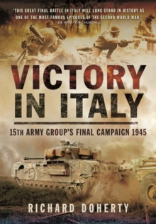 Victory in Italy : 15th Army Group's Final Campaign 1945, Hardback Book