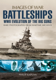 Battleships: WW II Evolution of the Big Guns, Paperback Book