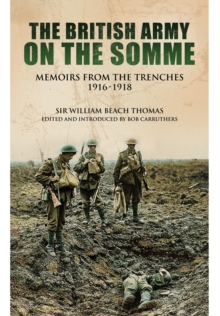 With the British Army on the Somme : Memoirs from the Trenches, Hardback Book
