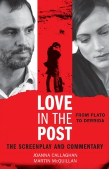 Love in the Post: From Plato to Derrida : The Screenplay and Commentary, Paperback / softback Book