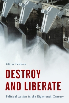 Destroy and Liberate : Political Action on the Basis of Hume, Paperback / softback Book