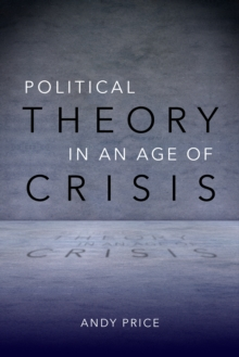Political Theory in an Age of Crisis, Paperback / softback Book