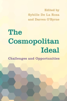 The Cosmopolitan Ideal : Challenges and Opportunities, Hardback Book