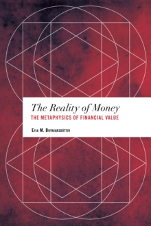 The Reality of Money : The Metaphysics of Financial Value, Hardback Book