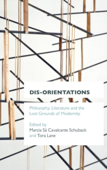 Dis-Orientations : Philosophy, Literature and the Lost Grounds of Modernity, Hardback Book