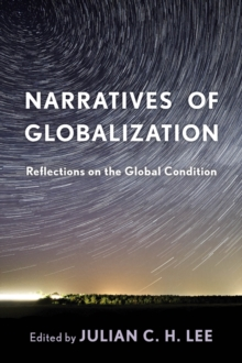 Narratives of Globalization : Reflections on the Global Condition, Paperback / softback Book